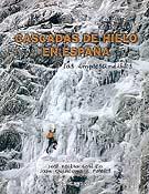 Cascadas de hielo en España. Las imprescindibles, por José I. Gordito y Joan Quintana  - Foto: ice-dreams.com