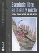Escalada libre en hielo y mixto, por José Isidro Gordito (Ediciones Desnivel)  ~ Archivo Desnivel