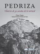 Portada de Pedriza. Historia de 32 sendas de la vertical (Ediciones Desnivel). ~ desnivelpress.com
