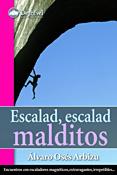 Portada del libro Escalad, escalad, malditos, de Álvaro OsésFoto: Archivo Desnivel