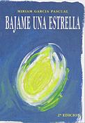 Imagen del libro Bájame una estrella, de Miriam García.- Foto: Archivo Desnivel