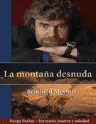 Portada del libro La montaña desnuda de Reinhold Messner, donde cuenta la historia de la expedición del 70.<br>Desnivelpress