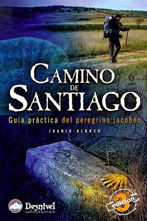 Camino de Santiago<br> Guía práctica del peregrino jacobeo