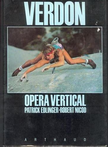 Opera Vertical, el mítico libro fotográfico de Patrick Edlinger escalando en Verdon.
