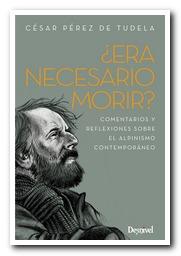 Portada del libro: ¿Era necesario morir? Comentarios y reflexiones sobre el alpinismo contemporáneo. De César Pérez de Tudela. [BAJA]