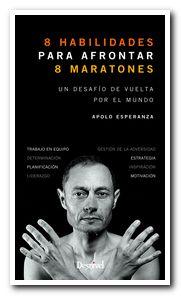 Portada del libro 8 habilidades para afrontar 8 maratones, por Apolo Esperanza [BAJA]