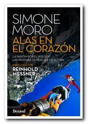 Portada del libro 'Alas en el corazón La pasión por el vuelo y las misiones de rescate en altura' por Simone Moro [BAJA]