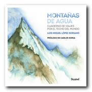 Portada del libro 'Montañas de agua' Cuaderno de viajes por el techo del mundo. Por Luis Miguel Soriano. [BAJA]
