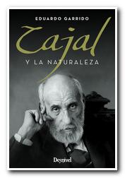 Portada del libro 'Cajal y la naturaleza' de Eduardo Garrido. [BAJA]