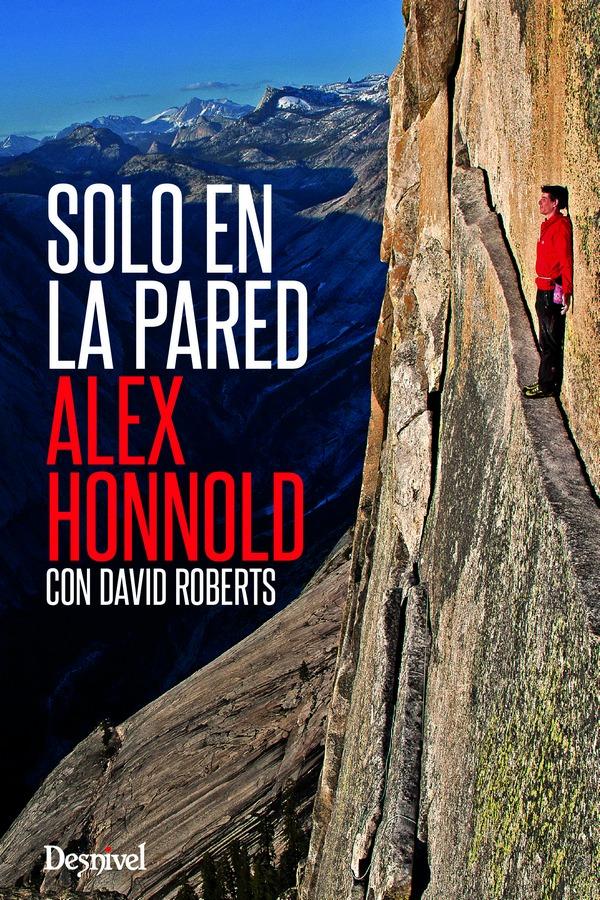 Portada del libro Solo en la pared de Alex Honnold. [WEB]