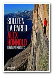 Portada del libro Solo en la pared de Alex Honnold. [BAJA]