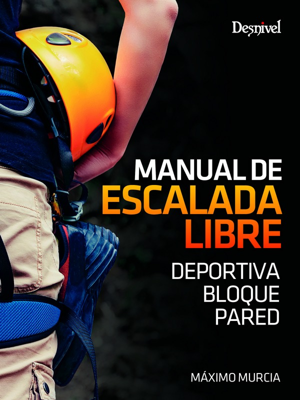 Portada del libro: Manual de escalada libre. Deportiva, bloque y pared. Por Máximo Murcia [WEB]
