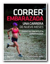 Portada del libro:  Correr embarazada. Una carrera de nueve meses de Maria Luisa Baena Reyes [NO USAR]