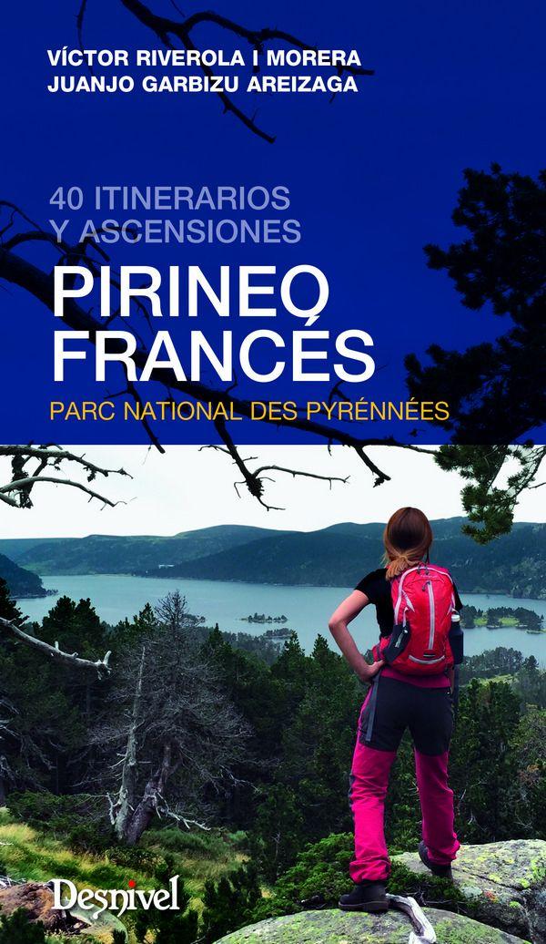 Pirineo francés. 40 itinerarios y ascensiones. Por Vícto Riverola [WEB]