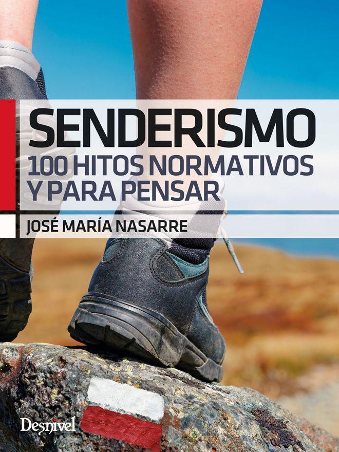 Portada del libro: Senderismo 100 hitos normativos y para pensar, de José María Nasarre [WEB]