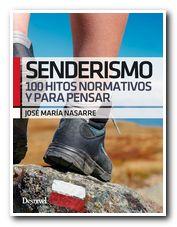 Senderismo 100 hitos normativos y para pensar, de José María Nasarre
