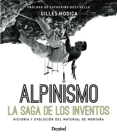 Portada del libro: 'Alpinismo. La saga de los inventos' por Gilles Modica.