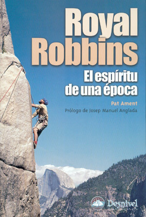 Royal Robbins. El espíritu de una época