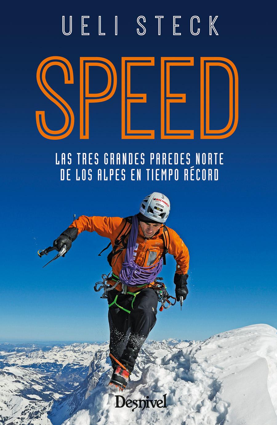 """Portada del libro """"Speed. Las tres grandes paredes norte de los Alpes en tiempo récord"""" por Ueli Steck"""