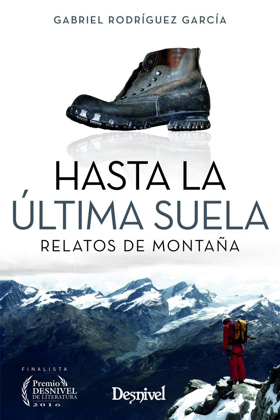 Hasta la última suela. Relatos de montaña, por Gabriel Rodríguez García