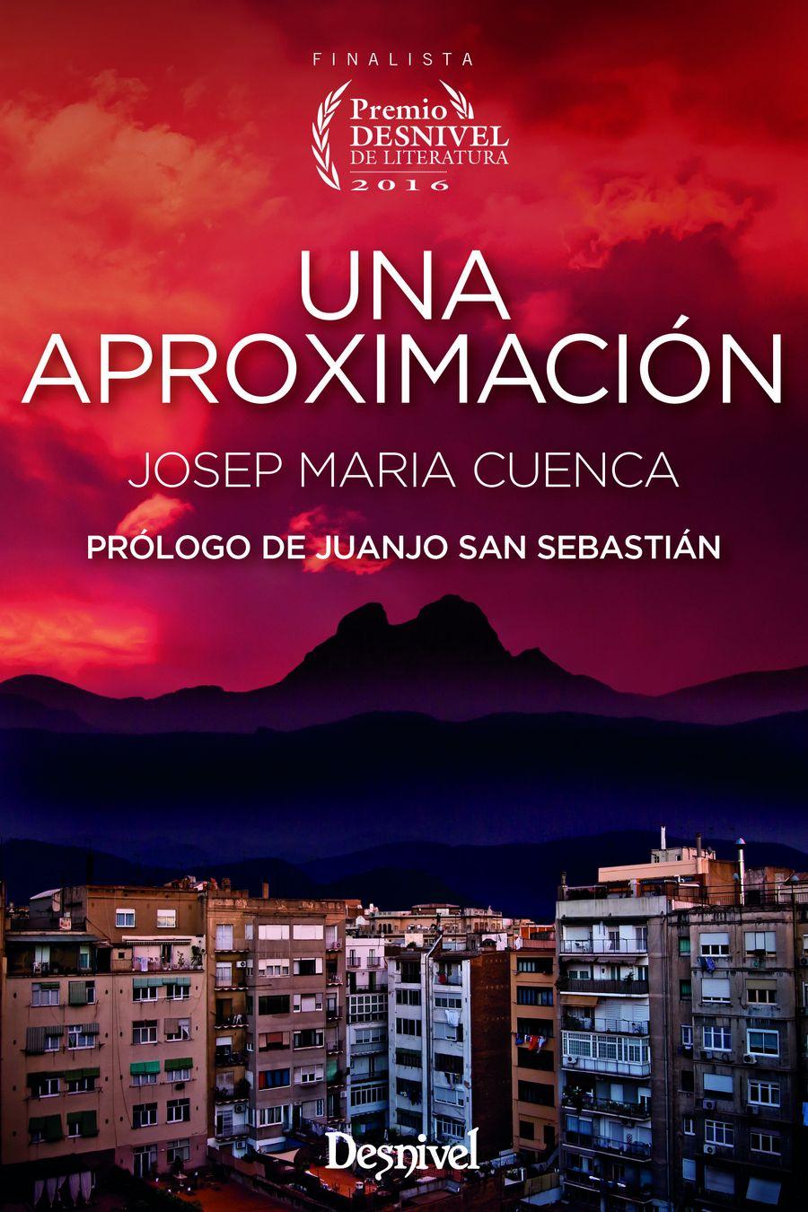 Portada del libro 'Una aproximación' por Josep Maria Cuenca. Finalista del Premio Desnivel de Literatura 2016