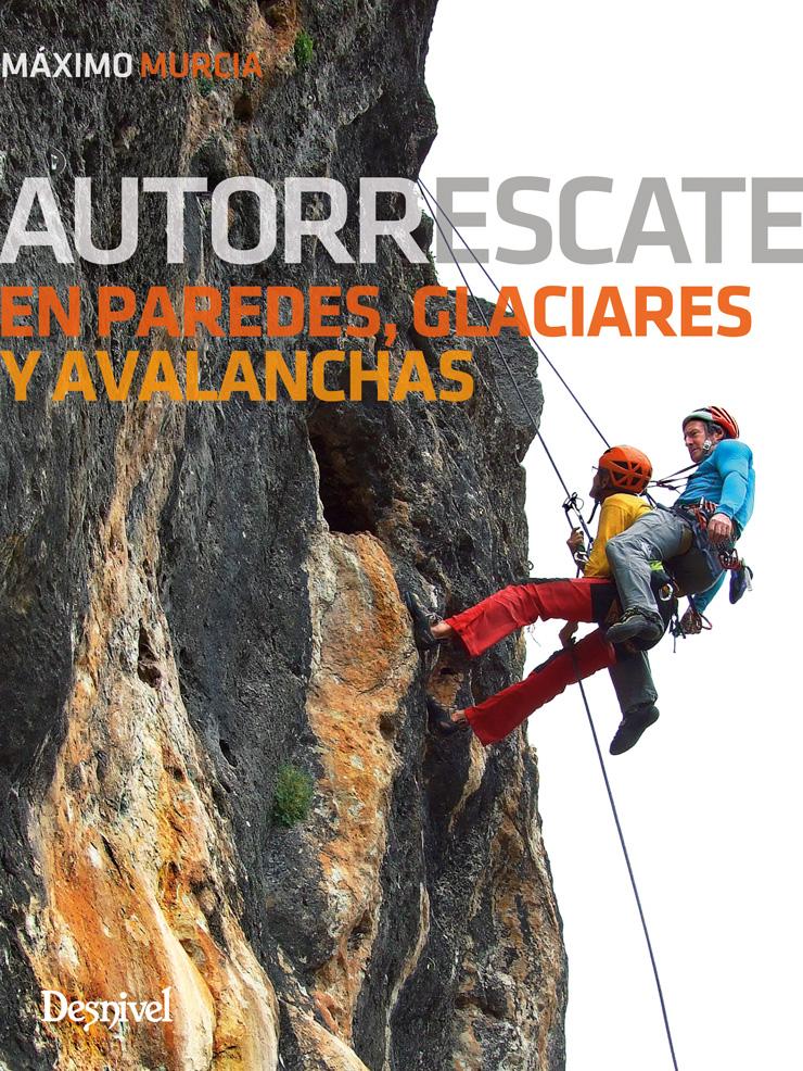 Portada del libro: Autorrescate en paredes, glaciares y avalanchas. Por Máximo Murcia