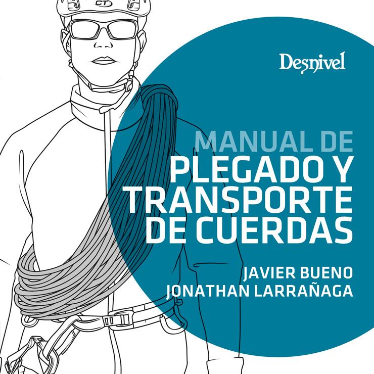 Portada del libro: Manual de plegado y transporte de cuerdas. Por Javier Bueno y Jonathan Larrañaga