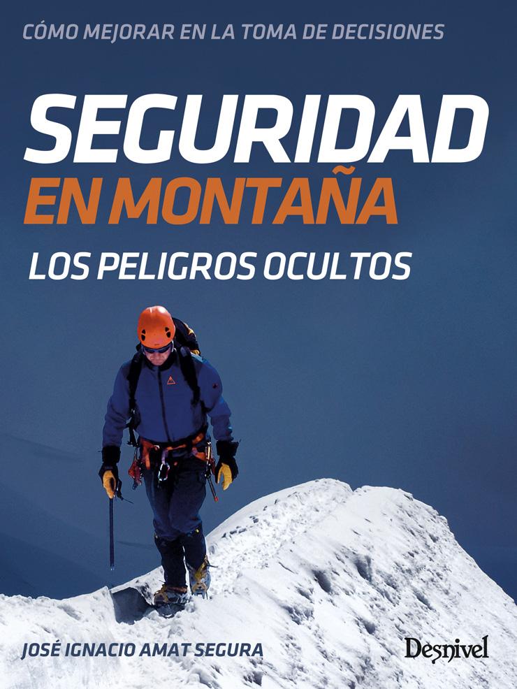 Portada del libro: Seguridad en montaña. Los peligros ocultos. Por José Ignacio Amat