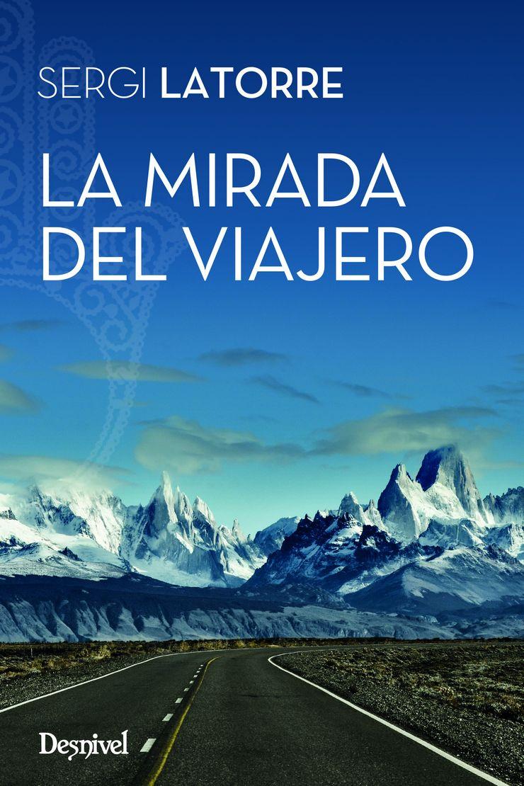Portada del libro 'La mirada del viajero' por Sergi Latorre.