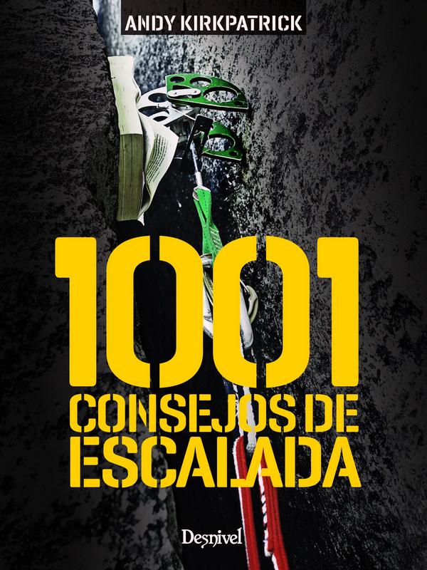 Portada del libro '1001 consejos de escalada' por Andy Kirkpatrick.