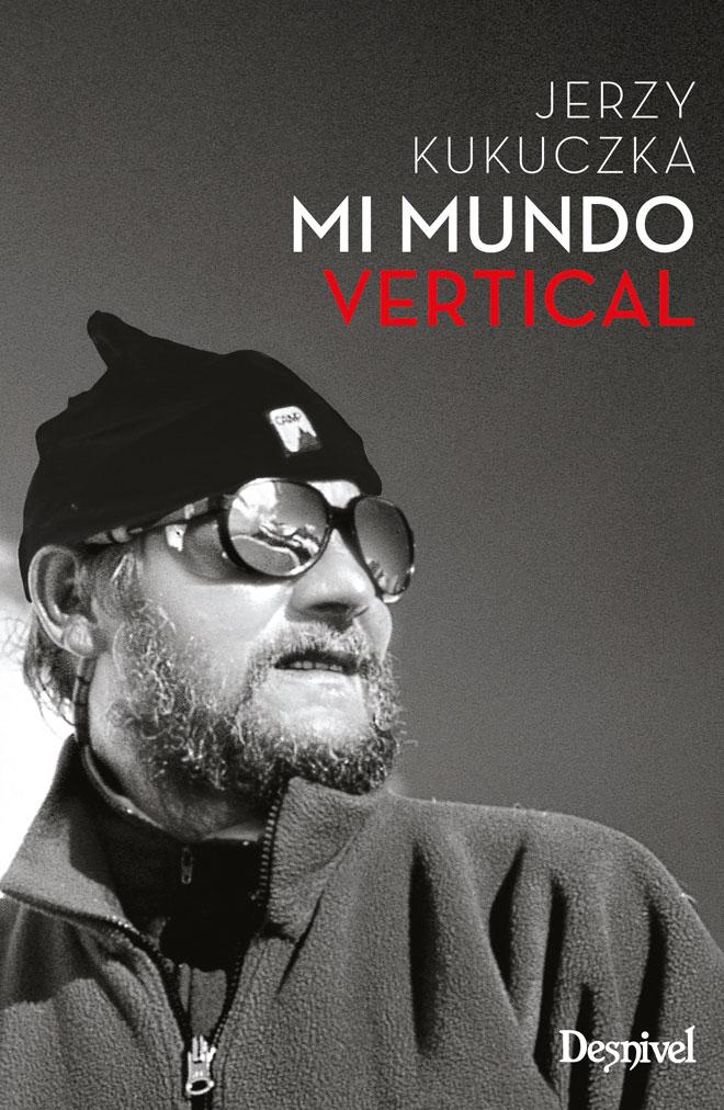 Mi mundo vertical por Jerzy Kukuczka