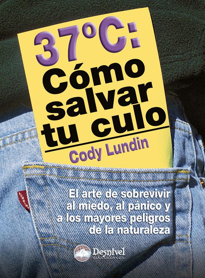Portada del libro: 37 Grados. Cómo salvar tu culo. Por Cody Lundin