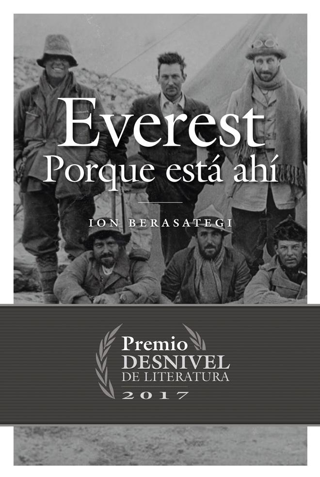 Portada del libro: Everest. Porque está ahí. Premio Desnivel 2017.