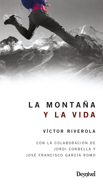 Portada del libro La montaña y la vida, por Víctor Riverola.