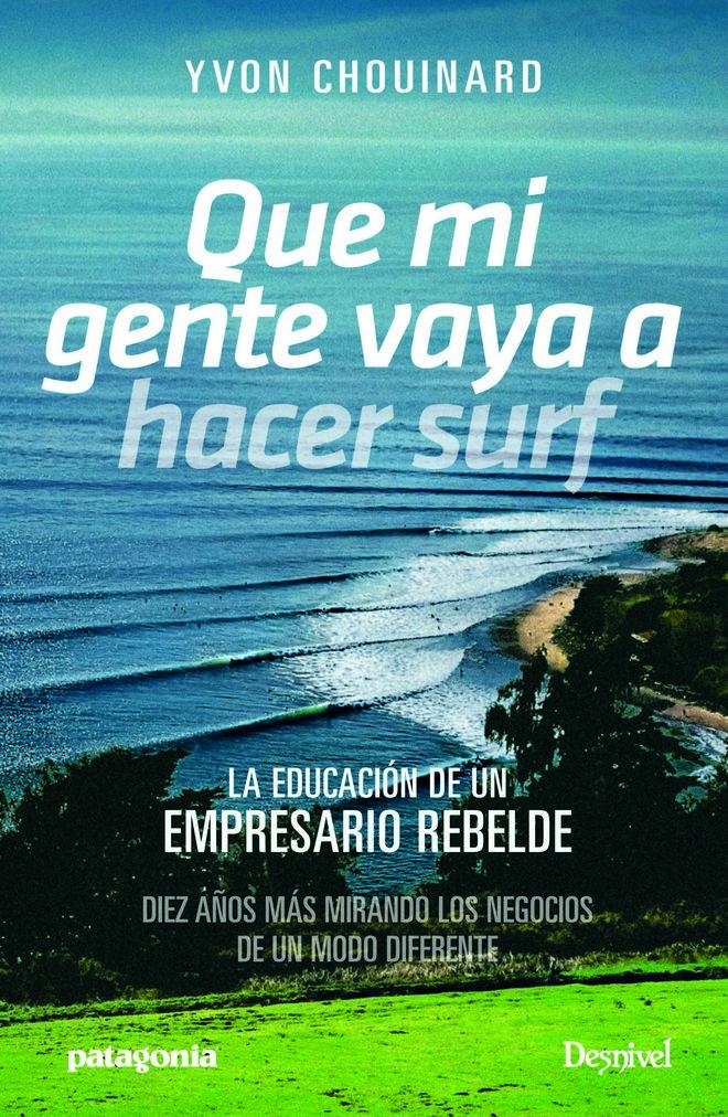 Portada del libro: Que mi gente vaya a hacer surf, por Yvon Chouinard