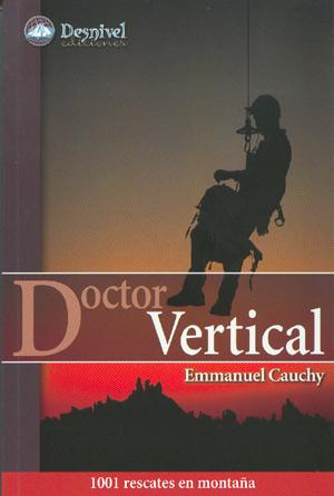 Manual Doctor Vertical. 1001 rescates en montaña, por Emmanuel Cauchy