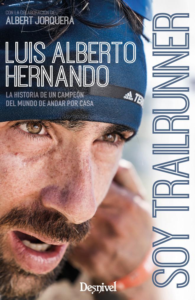 Portada del libro: Soy trailrunner, por Luis Alberto Hernando y Albert Jorquera.