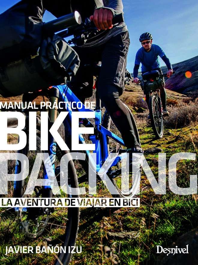 Manual práctico de Bikepacking, la aventura de viajar en bici.